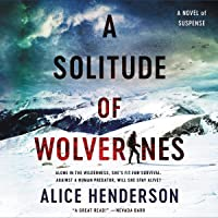 A Solitude of Wolverines: A Novel (The Alex Carter Series)
