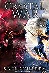 Crystal War (Crystal Dragon Saga #7)