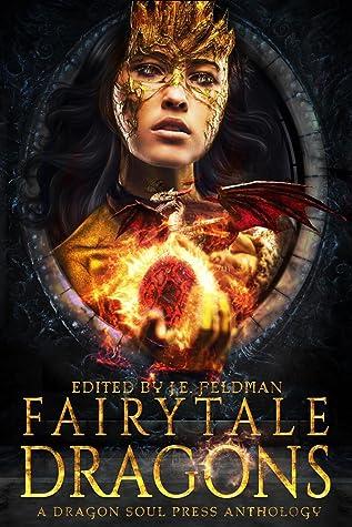 Fairytale Dragons: A Dragon Soul Press Anthology