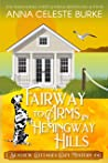 A Fairway to Arms in Hemingway Hills (Seaview Cottages Cozy Mystery #4)