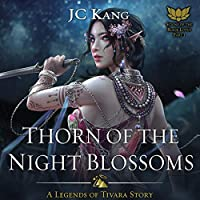 Thorn of the Night Blossoms: A Legends of Tivara Story (Scions of the Black Lotus #1)