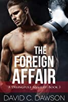 The Foreign Affair (The Delingpole Mysteries #3)