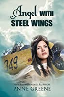 Angel With Steel Wing (Women of Courage)