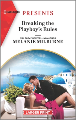 Breaking The Playboy's Rules by Melanie Milburne