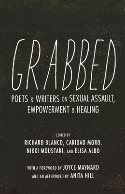 Grabbed: Poets & Writers on Sexual Assault, Empowerment & Healing