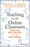 Teaching, Technology and the 'new Normal': A Short Guide to Surviving and Thriving in the World of Online Teaching