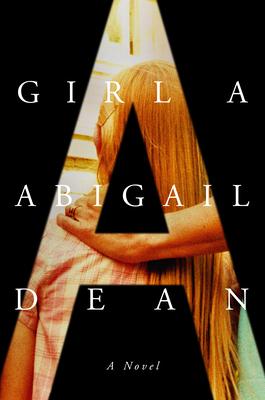 Girl A Abigail Dean