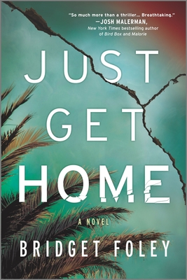Just Get Home: A Thriller