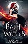 Path of the Wolves (Call of the Wolf, #2)