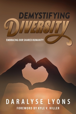 Demystifying Diversity by Daralyse Lyons