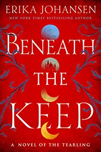 Beneath the Keep (The Queen of the Tearling, #0)
