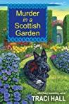 Murder in a Scottish Garden (A Scottish Shire Mystery #2)