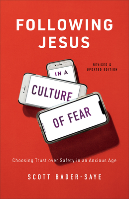 Following Jesus in a Culture of Fear: Choosing Trust Over Safety in an Anxious Age