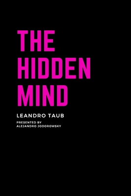 The Hidden Mind  The book about - Leandro Taub