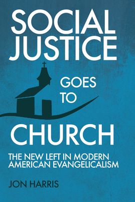 Social Justice Goes to Church by Jon Harris