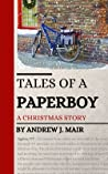 Tales of a Paperboy by Andrew J. Mair