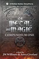 Of Metal and Magic, Compendium One
