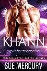 Khann (Vaxxlian Alien Mail Order Brides #5; Intergalactic Dating Agency #89) pdf book review