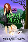 Howl Play (The Spellwood Witches #2)