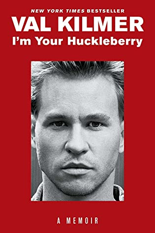 I'm Your Huckleberry: A Memoir