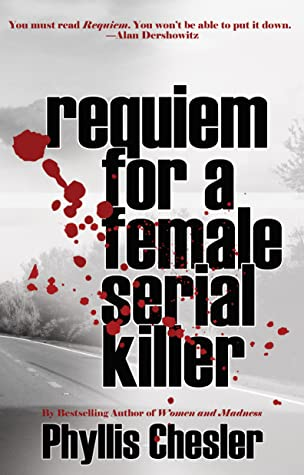 Requiem for a Female Serial Killer