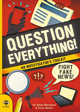 Question Everything!: An investigator's toolkit (Real Life Book 3)