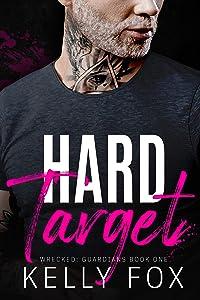 Hard Target (Wrecked: Guardians, #1)
