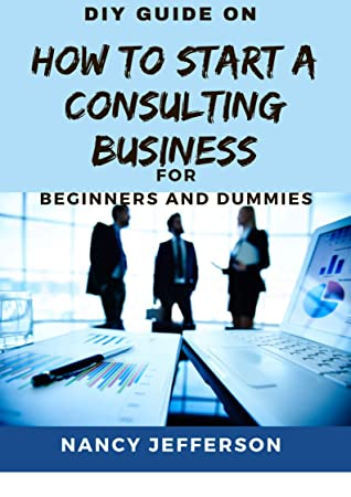 DIY Guide on How To start a Consulting business