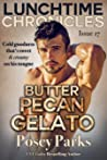Lunchtime Chronicles, Issue 17: Butter Pecan Gelato