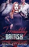 Irresistibly British: (British Romance Trilogy Book 3)