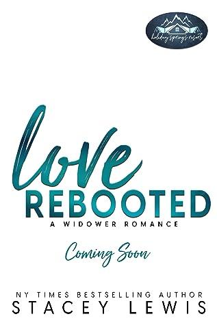 Love Rebooted, (Holiday Springs Resort, #7)