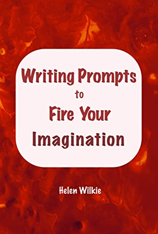 Writing Prompts to Fire Your Imagination: Creative Fiction, Non-fiction and Genre Prompts and Story Starters to Unleash Your Ideas (Writers' Notebooks Book 1)