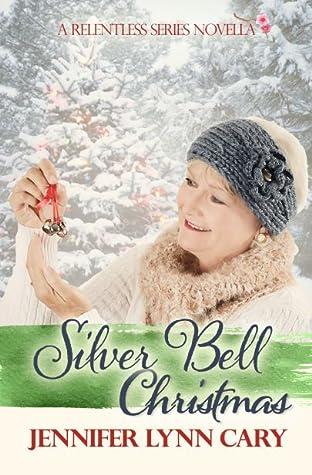 Silver Bell Christmas (Relelentless , #4)