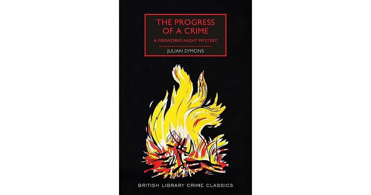 The Progress of a Crime: A Fireworks Night Mystery by Julian Symons