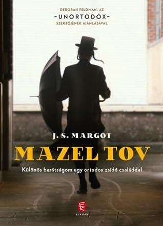 Mazel tov - Különös barátságom egy ortodox zsidó családdal by Margot Vanderstraeten