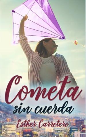 Cometa sin cuerda by Esther Carretero