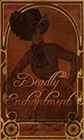 Deadly Enchantment