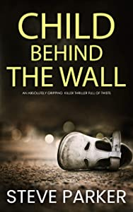 Child Behind the Wall (Detective Ray Paterson # 6)