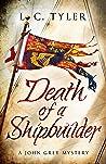 Death of a Shipbuilder (A John Grey Historical Mystery Book 6)
