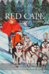 The Girl in The Red Cape: A Mystical Sled Ride (Fairytale Retelling Book 1)
