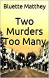 Two Murders Too Many