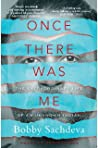Review ebook Once There Was Me: The Extraordinary Life of an Unknown Indian by Bobby Sachdeva