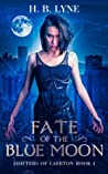 Fate of the Blue Moon (Shifters of Caerton #1)