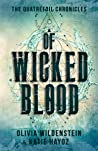 Of Wicked Blood by Olivia Wildenstein