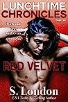 Lunchtime Chronicles, Issue 20: Red Velvet