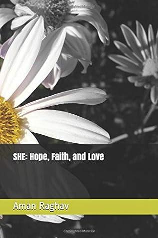 SHE: Hope, Faith, and Love