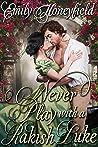 Never Play with a Rakish Duke: A Historical Regency Romance Book