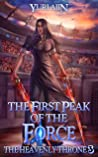 The First Peak of the Force (The Heavenly Throne #3)