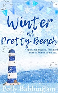 Winter at Pretty Beach : A heartwarming, deliciously romantic feel-good Christmas story of life by the sea. (Pretty Beach 3)