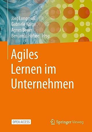 Agiles Lernen im Unternehmen by Jörg Longmuß